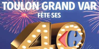 Catalogue Carrefour Toulon Grand Var fête ses 40 ans