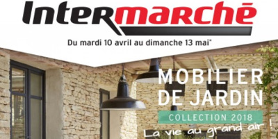 Intermarché Catalogue Mobilier de jardin collection 2018 du 10/04 ...